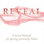 Book Review: Reveal: A Sacred Manual for Getting Spiritually Naked by Meggan Watterson
