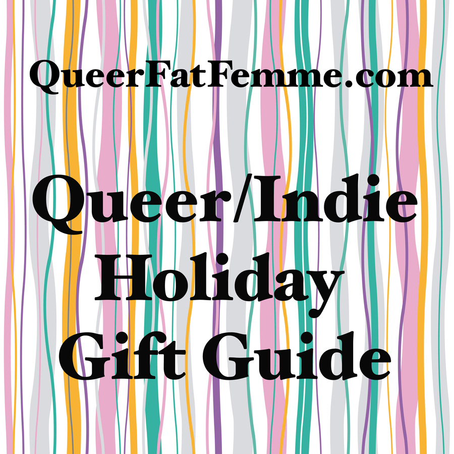 Queer And Indie Holiday Gift Guide!