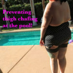 Thigh Chafing Aka Chub Rub Prevention In Bathing Suits!