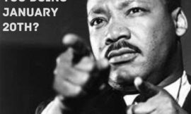 Honor the Legacy of Dr. Martin Luther King, Jr. and other Social Justice Heroes on January 20th, Inauguration Day